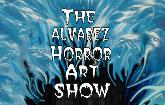The Alvare'z Horror Art Show